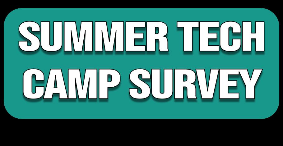 Summer Tech Camp Survey link button